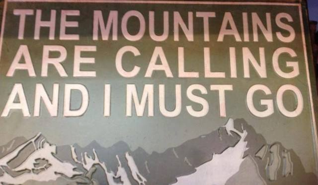 the-mountains-are-calling-and-i-must-go