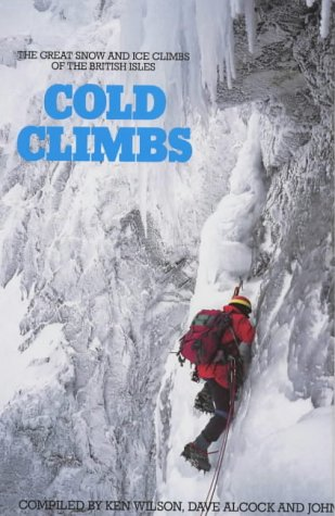 The Classic Cold Climbs by Ken Wilson.